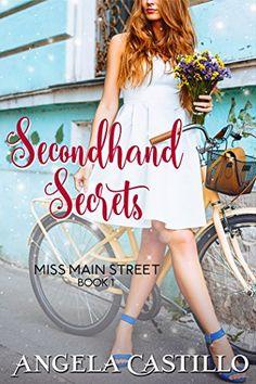 Secondhand Secrets (Miss Main Street Book - Angela Castillo Book Club Books, Book 1, Free Romance Books, Tony Evans, Weekend Deals, The Secret Book, Latest Books, Love At First Sight, I Love Books