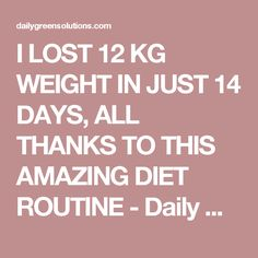 I LOST 12 KG WEIGHT IN JUST 14 DAYS, ALL THANKS TO THIS AMAZING DIET ROUTINE - Daily Green Solutions