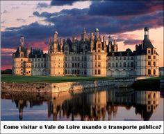 Como visitar o Vale do Loire usando o transporte público