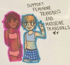 Yes -> Coming from a feminine Transguy (FtM) this really makes me happy << Coming from a nonbinary person this makes me happy. I'd say I'm more on the trans masculine side but I'm more than happy to wear makeup and rock a damn tutu