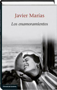 Trotalibros - Blog de reseñas literarias: Los enamoramientos, de Javier Marías