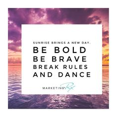 Good morning! Coffee in hand and this is what came to my mind. BE BOLD BE BRAVE BREAK RULES DANCE!  Tag someone who would love a cup of morning inspiration.  #MarketingRx #inspiration #dance #sunrise #bold #brave #happy #girlboss #entrepreneur #fun