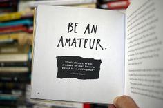 amateur via austin kleon Witty Quotes, Art Quotes, Inspirational Quotes, Qoutes, Motivational, Austin Kleon, Typo Logo, Single Words, Homemade Skin Care