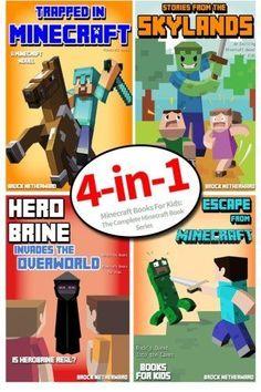 Minecraft Books for Kids: The Complete Minecraft Book Series (4 Minecraft Novels for Kids), http://www.amazon.com/dp/1499772165/ref=cm_sw_r_pi_awdm_sGrtub1S9VSTY