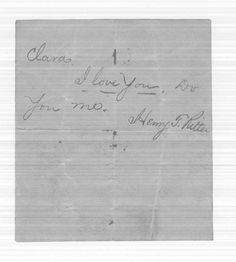 A Love Note and the Lincoln Assassination  After President Lincoln's assassination, Clara Pix Ritter was briefly imprisoned for a connection to the alleged conspirators. Henry T. Ritter's love note to his wife was intercepted by a guard.(Source: Record Group 109: War Department Collection of Confederate Records)
