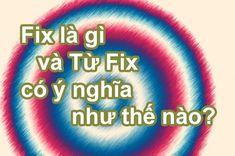 Fix là gì? Từ fix có nghĩa ra sao? Fix bug là gì 🔧, Fix lỗi là gì, Ống Fix là gì, Lens fix là gì? Hãy cùng ngôi nhà kiến thức tìm hiểu qua bài viết này nhé? Sports, Hs Sports, Sport, Exercise