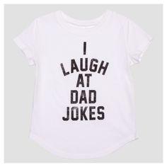 Toddler Girls' I Laugh At Dad Jokes Short Sleeve T-Shirt - Ivory 12M, White