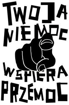 PRZEMOC. TWOJA SPRAWA. / VIOLENCE. IT'S YOUR BUSINESS. 13. edycja konkursu Galerii Plakatu AMS, temat: wezwanie do reagowania na przemoc (2012) / 13th edition of the AMS Poster Gallery competition, theme: call to react to violence (2012) JOANNA RZEZAK - WYRÓŻNIENIE