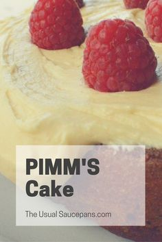 A beautiful cake that just screams summer - Pimm's Cake, it's just one of those things you need in your life every now and again. http://theusualsaucepans.com/baking/pimms-raspberry-because/