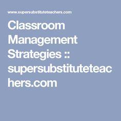Classroom Management Strategies :: supersubstituteteachers.com