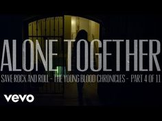 Fall Out Boy - Alone Together (Part 4 of 11) - YouTube