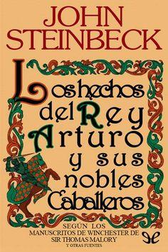 'Los hechos del rey Arturo y sus nobles caballeros', John Steinbeck. Merlín predice el futuro mientras otros se decapitan entre sí por tonterías