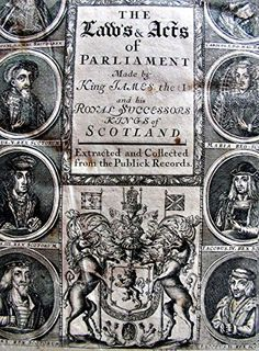 The Laws and Acts of Parliament 1681 made by Made by King...