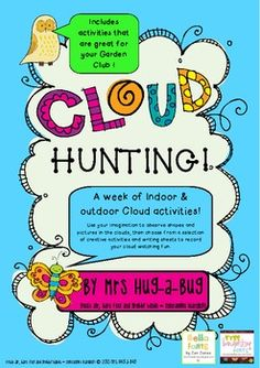 Garden Club Activities - A week of Cloud activities.  Use your imagination to observe shapes and pictures in the clouds, then choose from a selection of creative activities and writing sheets to record your cloud watching fun.