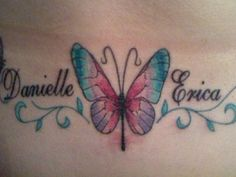"""I wanted to get a tattoo across my lower back for my daughters. I got a large butterfly to symbolize me with a baby butterfly on each side with their names to symbolize my girls.""    -- TK, mother of Danielle, TK, and Erica, TK, from TK"