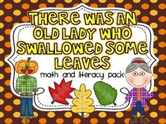 There Was An Old Lady Who Swallowed Some Leaves {Math and Literacy} $3