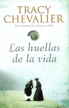 Título: Las huellas de la vida Autora: Tracy Chevalier