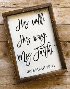Framed Wood Sign His Will His Way My Faith Jeremiah
