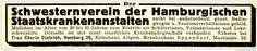 Original-Werbung/ Anzeige 1915 - DER SCHWESTERNVEREIN DER HAMBURGISCHEN STAATS-KRANKENANSTALTEN - ca. 110 x 20 mm