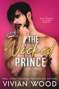 The Wicked Prince: A Steamy Enemies To Lovers Romance (Dirty Royals Book 1) by Vivian Wood Paranormal Romance, Romance Novels, New Books, Books To Read, Lovers Romance, Burst Out Laughing, What Was I Thinking, Slow Burn, Happy Reading