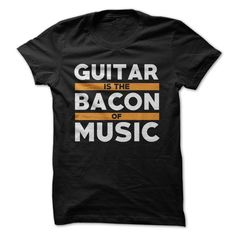 Bacon is the best. Guitar is also the best. They each, in their own way, bring a rich, full flavor to whatever they may be paired with. As bacon is to any kind of food, so the guitar is to any kind of