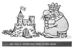 Pavel Kantorek: Karel IV. Funny Memes, Jokes, Humor, Fictional Characters, Art, Art Background, Husky Jokes, Humour, Kunst