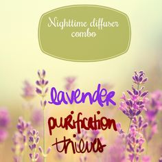 My Oily Journey: My Lucky 3. Night time diffuser combo. Young Living Essential Oils Lavender Purification Thieves