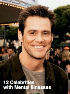 Jim Carrey Suffers from mental illness. Check out the rest of the list here!