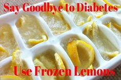Believe it or Not, Use Frozen Lemons and Say Goodbye to Diabetes, Tumors, Obesity! #Diabetes