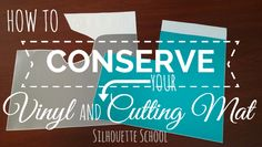 How to Conserve Vinyl & Your Silhouette Cutting Mat ~ Silhouette School