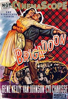 Brigadoon-One of the most beautiful movie musicals of all time.   You're missing it if you haven't ever watched it.