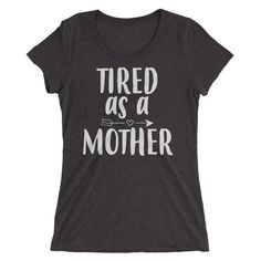 Ladies' Tired as Mother tshirt