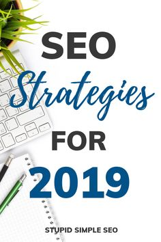 SEO Strategies for 2019 - Ultimate Beginner's Guide to SEO SEO strategies for 2019 - check out this beginner's guide to SEO. Learn more about the importance of search engine optimization for your blo