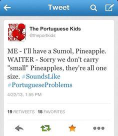 Portuguese problems haha I love ananàs sumol