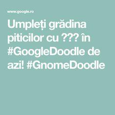 Umpleți grădina piticilor cu 🌼🌼🌼 în #GoogleDoodle de azi! #GnomeDoodle