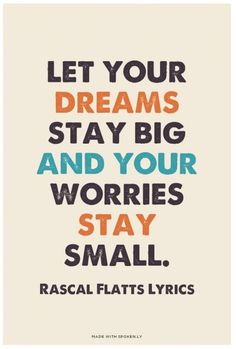 """""""You'll never need to carry more than you can hold"""" My Wish ~ Rascal Flatts"""
