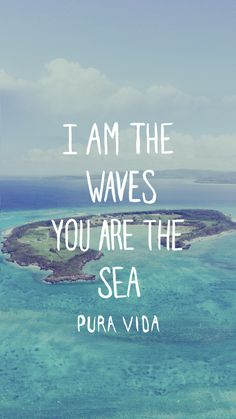 I Am The Waves You Are The See wallpaper