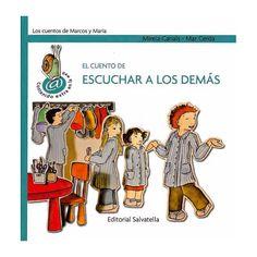 El cuento de escuchar a los demás / Mireia Canals ; [ilustraciones] Mar Cerdà Barcelona : Salvatella, 2010
