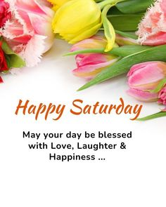 Happy Saturday, Laughter, Blessed, Sweet, Candy