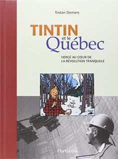 Tintin et le Québec - Hergé au coeur de la révolution tra... https://www.amazon.ca/dp/2896470808/ref=cm_sw_r_pi_dp_x_5Ys.yb297W5K9