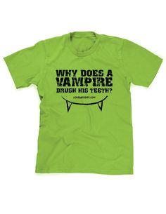 """""""Why Does a Vampire Brush"""" shirt promotes the excellence of your practice's work while your patients wear a stylish t-shirt promoting your practice! Each shirt will have your logo and URL located on the upper-center of the back."""