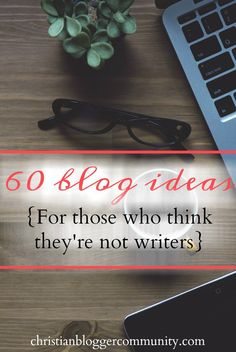 Are you interested in starting a blog, but are being held back by the idea that you're not a writer? Think again! Here are 60 blog ideas for non-writers!