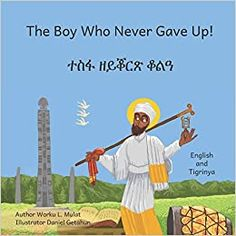 The Boy Who Never Gave Up: In English and Tigrinya Idioms And Proverbs, Literacy Rate, Good Student, You Gave Up, Pre School, Giving Up, Boys Who, Four Seasons, Never Give Up