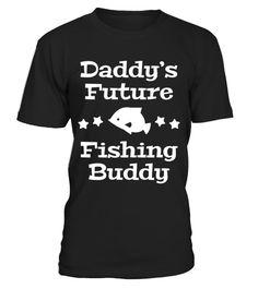 # Daddy's Future Fishing Buddy T-Shirt .  Tags :Fishing, Sport, Fish, Funny, Fisherman, Bass, Boating, Trout,love, fishing perch,idaho fishing, fishing personalized, graphics, hunting fishing nothing else matters, fishing infant,barf walleye chick, Shark, hats, grandma,horny fishing, love, idaho, nothing, else, matters, horny, personalized, perch, infant, grandma, chick, barf, walleye, Trout, Sports, selfish, design, sailfish, love, latex, catfish, hellfish, simpsons, goldfish, graphics…