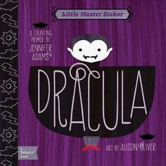 """Dracula: A BabyLit Counting Primer"" [Board Book] - Jennifer Adams, Alison Oliver Dracula Book, Count Dracula, Free Epub, Goth Baby, Baby Bats, Little Library, Kids Library, Cool Mom Picks, Thing 1"