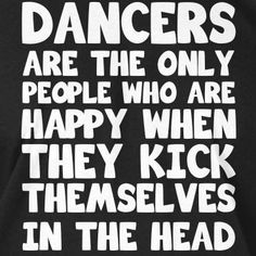 63 New Ideas For Jazz Dancing Quotes Dancer Problems Funny Dance Quotes, Tap Dance Quotes, Pole Dancing Quotes, Dance Quotes Motivational, Quotes About Dance, Ballroom Dance Quotes, Dance Hip Hop, Jazz Dance, Dance Music