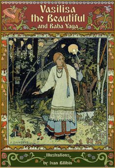 Alexander Afanasyev. Vasilisa the Beautiful and Baba Yaga (Illustrations by Ivan Bilibin).