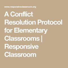 A Conflict Resolution Protocol for Elementary Classrooms Coping Skills, Social Skills, Restorative Justice, Leadership Conference, Responsive Classroom, Classroom Community, Conflict Resolution, School Counseling, School Days