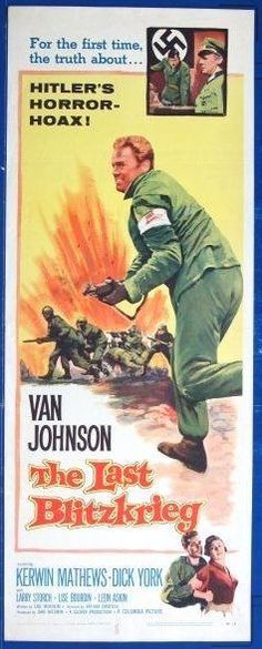 HITLER'S HORROR HOAX! Just put some original INSERT movie posters in my Ebay store. These measure approx. 14 x 36 and are easy to frame and display. If interested in seeing or even buying, just click on the link below. LAST BLITZKRIEG - 1959 - original 14x36 Insert Movie Poster - VAN JOHNSON - war