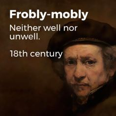 """20 Forgotten English Words That Are Just As Useful Today """"How's you? frobly-mobly"""" To amused Old English Words, Interesting English Words, Unusual Words, Weird Words, Rare Words, Unique Words, Beautiful English Words, Beautiful Meaning, English Grammar"""